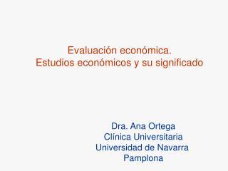 Evaluación económica.  Estudios económicos y su significado