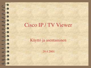 Cisco IP / TV Viewer