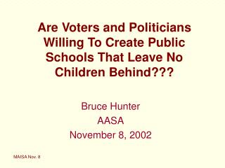 Are Voters and Politicians Willing To Create Public Schools That Leave No Children Behind???