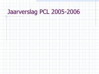 Jaarverslag PCL 2005-2006