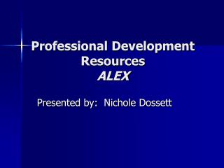 Professional Development Resources ALEX