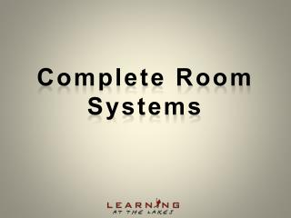 Complete Room Systems