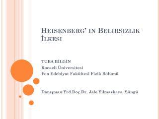 Heisenberg ' in  Belirsizlik  İlkesi