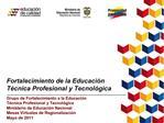 Fortalecimiento de la Educaci n T cnica Profesional y Tecnol gica