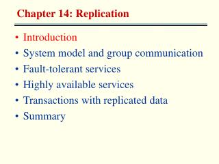 Introduction System model and group communication Fault-tolerant services