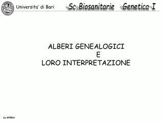 ALBERI GENEALOGICI             E LORO INTERPRETAZIONE