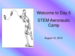 Welcome to Day 5 STEM Aeronautic Camp