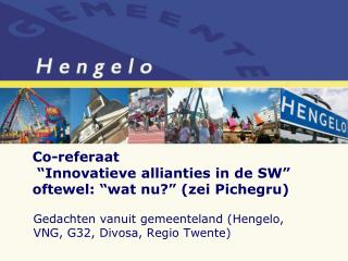 Gedachten vanuit gemeenteland (Hengelo, VNG, G32, Divosa, Regio Twente)