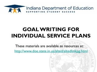 GOAL WRITING FOR INDIVIDUAL SERVICE PLANS