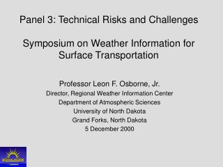 Professor Leon F. Osborne, Jr. Director, Regional Weather Information Center