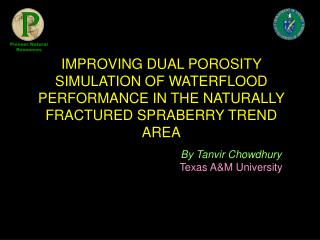 IMPROVING DUAL POROSITY SIMULATION OF WATERFLOOD PERFORMANCE IN THE NATURALLY FRACTURED SPRABERRY TREND AREA