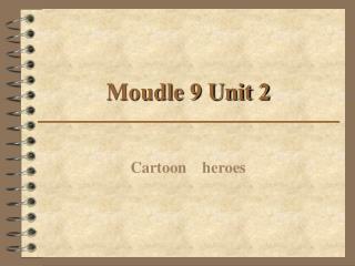 Moudle 9 Unit 2