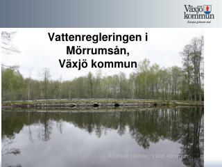 Vattenregleringen i Mörrumsån,  Växjö kommun