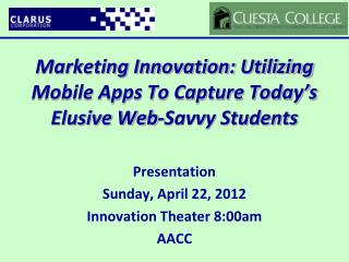 Marketing Innovation: Utilizing Mobile Apps To Capture Today's Elusive Web-Savvy Students