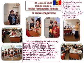 24  ianuarie  2009 150 de  ani  de la   Unirea Principatelor Române