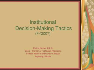 Institutional  Decision-Making Tactics (FY2007)