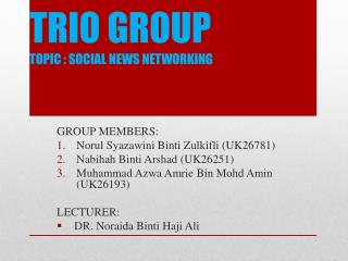 TRIO GROUP TOPIC : SOCIAL NEWS NETWORKING
