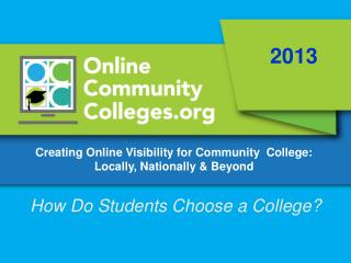 Creating Online Visibility for Community  College: Locally, Nationally & Beyond