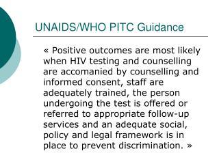 UNAIDS/WHO PITC Guidance