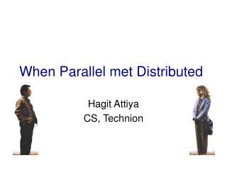 When Parallel met Distributed