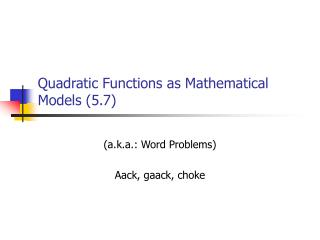 Quadratic Functions as Mathematical Models (5.7)