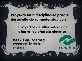 Proyectos de alternativas de ahorro  de energía eléctrica