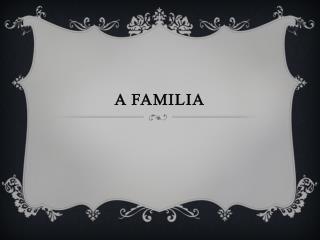 A familia