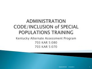 ADMINISTRATION CODE/INCLUSION of SPECIAL POPULATIONS TRAINING