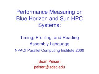 Performance Measuring on Blue Horizon and Sun HPC Systems:  Timing, Profiling, and Reading Assembly Language