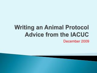 Writing an Animal  Protocol Advice from the IACUC