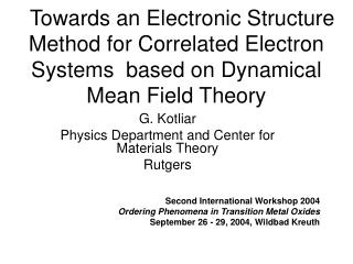 G. Kotliar Physics Department and Center for Materials Theory Rutgers