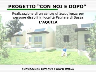 """PROGETTO """"CON NOI E DOPO"""""""