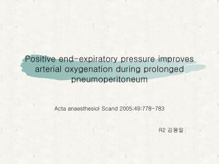 Positive end-expiratory pressure improves arterial oxygenation during prolonged pneumoperitoneum