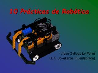 10 Prácticas de Robótica