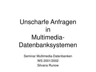 Unscharfe Anfragen in  Multimedia-Datenbanksystemen