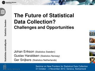 The Future of Statistical  Data Collection? Challenges and Opportunities