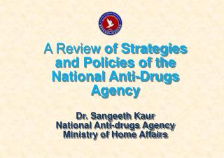 A Review  of Strategies and Policies of the National Anti-Drugs Agency Dr.  Sangeeth Kaur