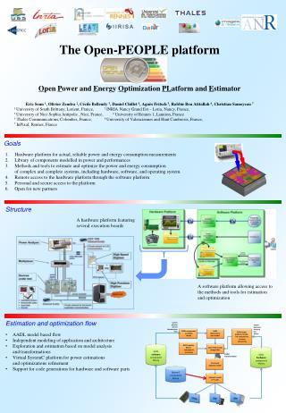 The Open-PEOPLE platform O pen  P ower and  E nergy  O ptimization  PL atform and  E stimator