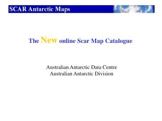 The  New  online Scar Map Catalogue