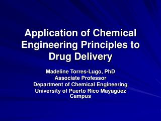 Application of Chemical Engineering Principles to Drug Delivery
