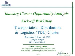 Transportation, Distribution & Logistics (TDL) Cluster Wednesday, February 11, 2009 1:00pm-4:00pm