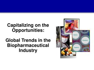 Capitalizing on the Opportunities: Global Trends in the Biopharmaceutical Industry