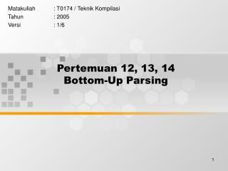 Pertemuan 12, 13, 14 Bottom-Up  Parsing