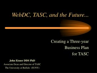 WebDC, TASC, and the Future...