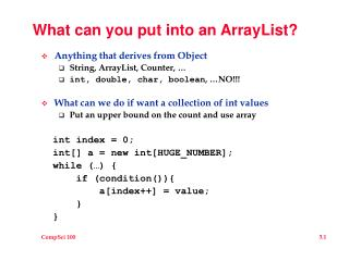 What can you put into an ArrayList?