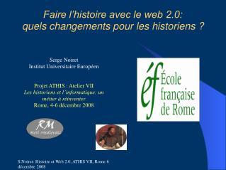 Faire l'histoire avec le web 2.0:  quels changements pour les historiens ?