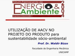 UTILIZAÇÃO DE AACV NO PROJETO DO PRODUTO para sustentabilidade sócio-ambiental