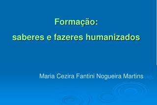 Formação: saberes e fazeres humanizados