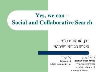 Yes, we can �  Social and Collaborative Search