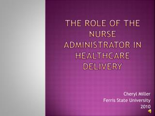 The Role of the Nurse Administrator in Healthcare Delivery